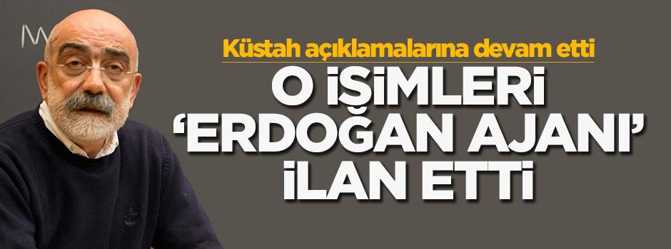 Ahmet Altan, o isimleri 'Erdoğan ajanı' ilan etti