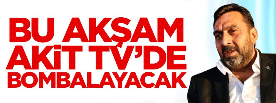 Ahmet Yenilmez bu akşam Akit TV'de