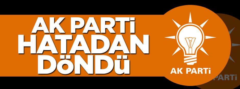 AK Parti hatadan döndü