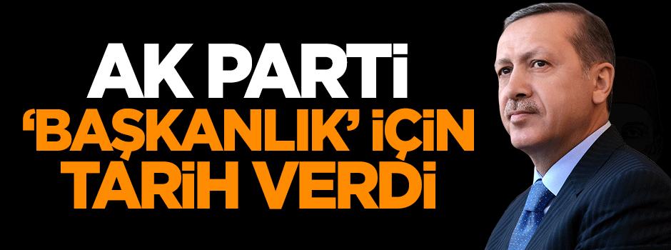 AK Parti 'Başkanlık' için tarih bildirdi
