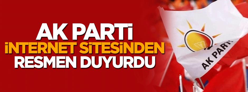 AK Parti internet sitesinde resmen duyurdu