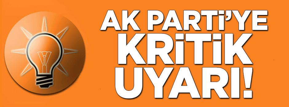 AK Parti'ye önemli uyarı!