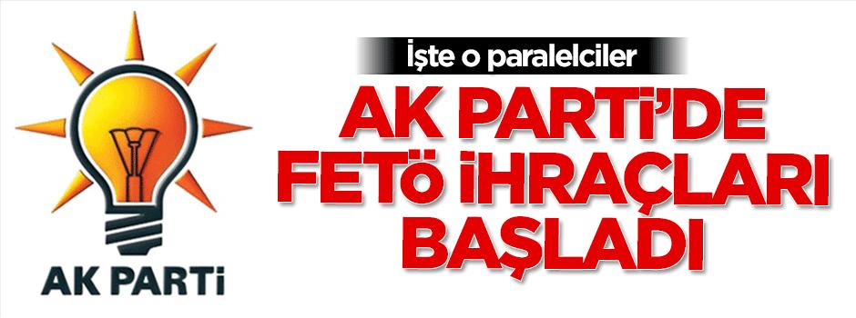 AK Parti'de FETÖ ihraçları başladı! İşte o isimler
