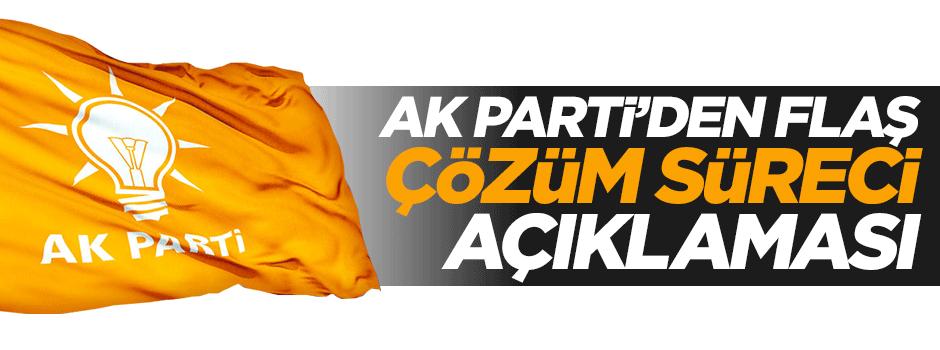 AK Parti'den flaş çözüm süreci açıklaması