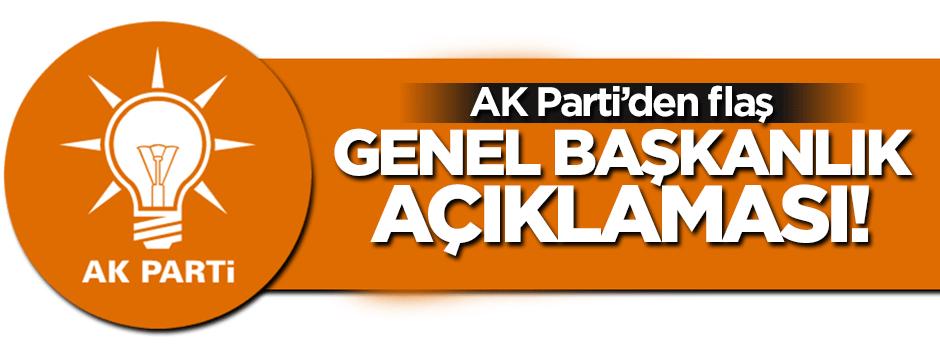 AK Parti'den genel başkanlık açıklaması!
