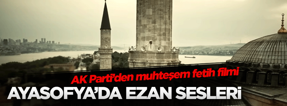 AK Parti'den muhteşem film