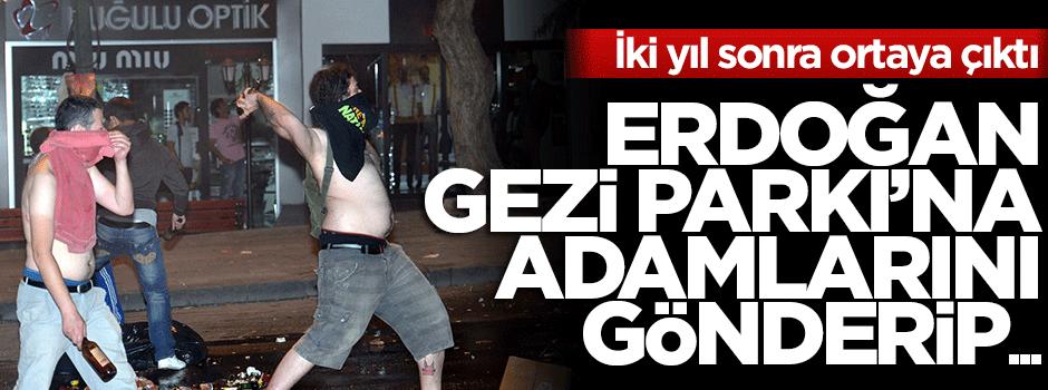 ''Gezi'de eylemcilerin arasına ekipler gönderdik''