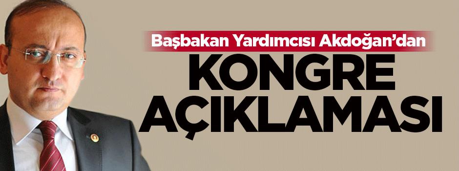 Akdoğan'dan flaş kongre açıklaması