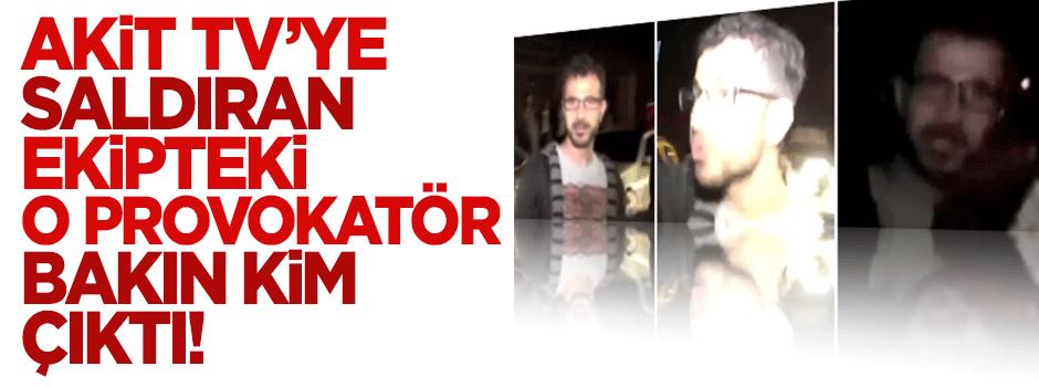 Akit TV'ye saldıran ekipteki provokatör Millet muhabiri Mustafa Kılıç çıktı!