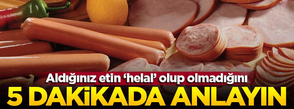 Aldığınız etin 'helal' olup olmadığını 5 dakikada anlayın