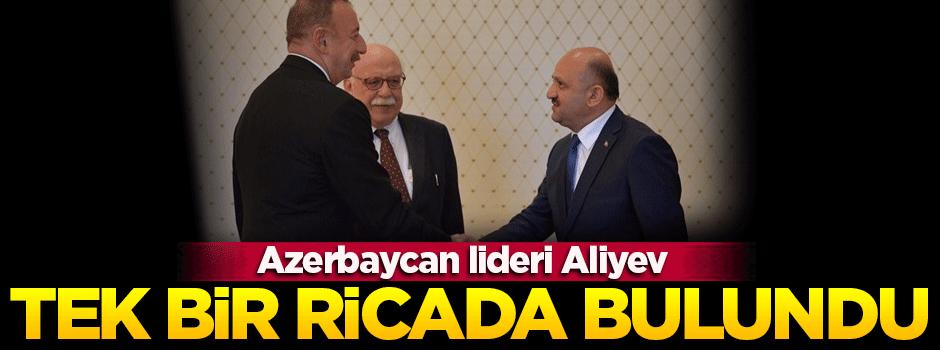 Aliyev tek bir ricada bulundu!