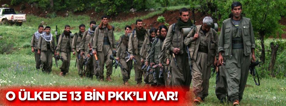 O ülkede 13 bin PKK'lı terörist var!