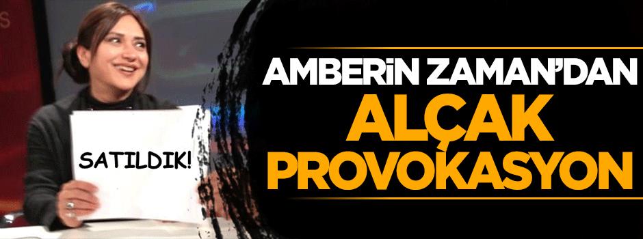 Amberin Zaman'dan alçak provokasyon
