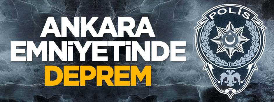 Ankara emniyetinde deprem