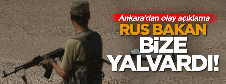 Ankara'dan olay açıklama: Rus bakan bize yalvardı!