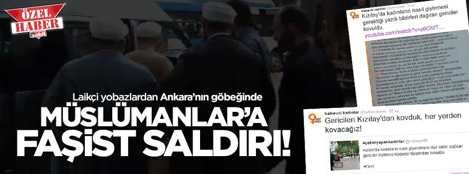Ankara'nın göbeğinde Müslümanlara faşist saldırı!