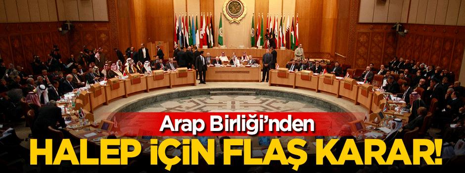 Arap Birliği'nden Halep için flaş karar!