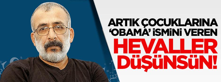 Artık çocuklarına 'Obama' ismi veren Hevaller düşünsün!