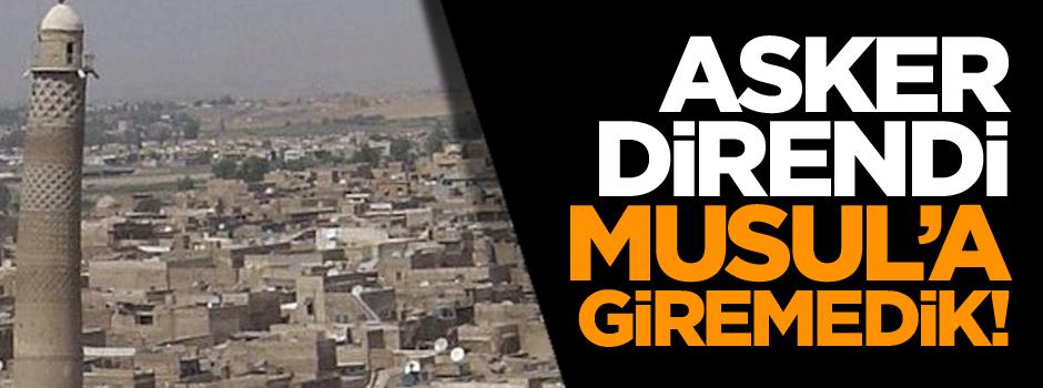 Asker direnmeseydi Musul'a girecektik