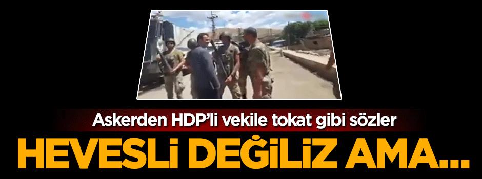 Askerden HDP'li Ferhat Encü'ye tokat gibi sözler