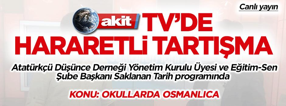 Atatürkçü isim Akit TV'de... Osmanlıca konusunda dev kapışma!
