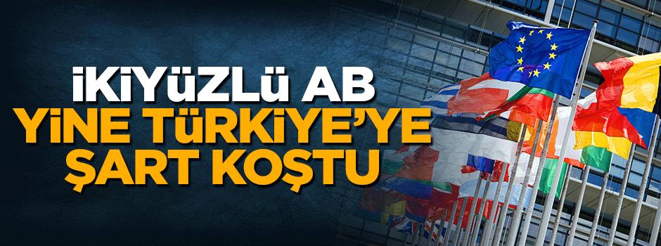 Avrupa Birliği yine Türkiye'ye şart koştu