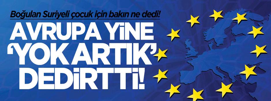 Avrupa'dan 'yok artık' dedirten açıklama!