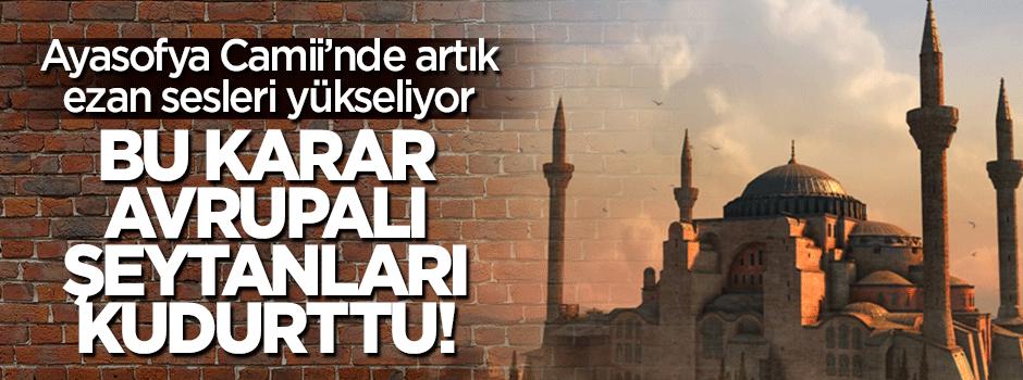 Ayasofya Camii'ndeki ezan Avrupa'yı kudurttu!