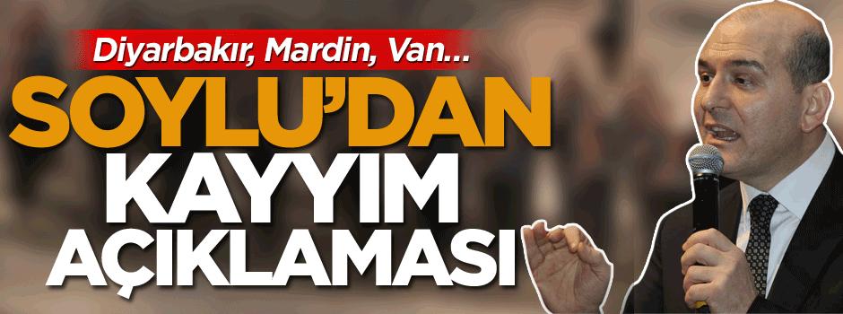Bakan Soylu'dan kayyım açıklaması: Diyarbakır, Mardin, Van…