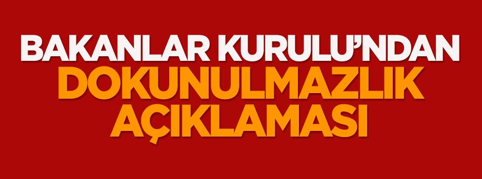 Bakanlar Kurulu'ndan 'dokunulmazlık' açıklaması