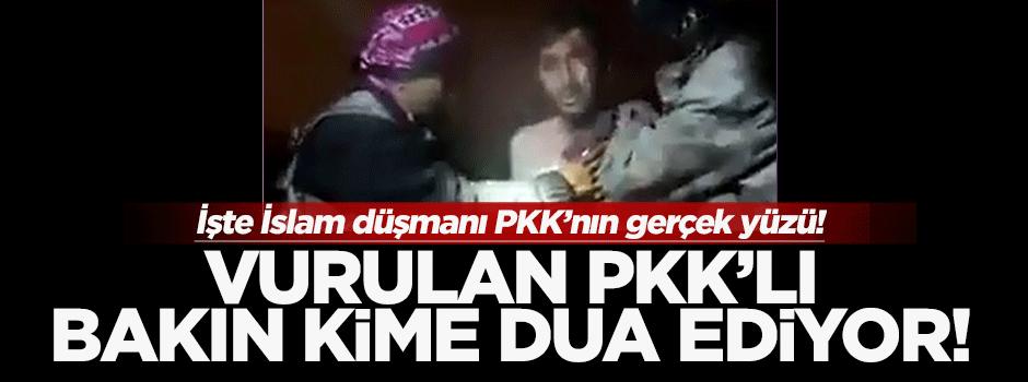 Bakın vurulan PKK'lı kime dua ediyor!
