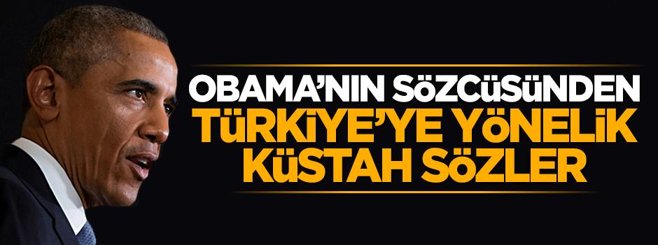 Obama'nın sözcüsünden skandal Türkiye açıklaması