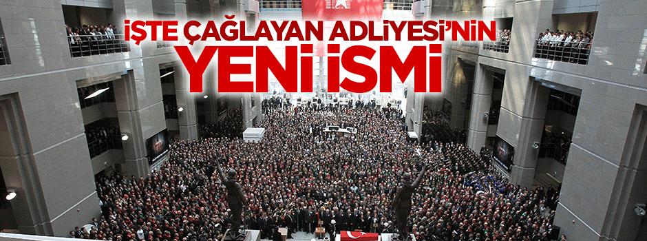Başbakan Davutoğlu açıkladı: Çağlayan Adliyesi'nin ismi değişti