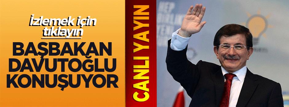 Başbakan Davutoğlu Erzurum'da konuşuyor- CANLI