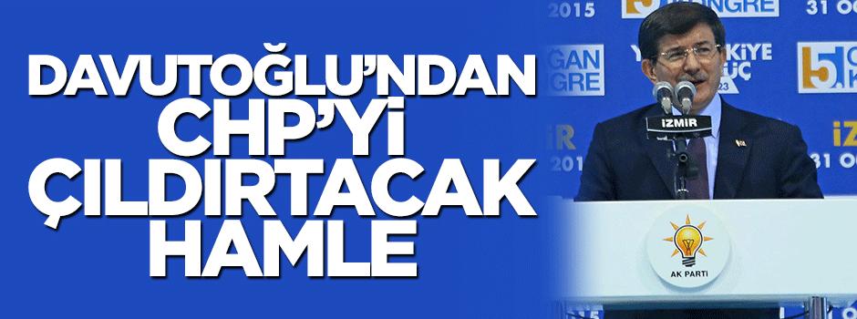Başbakan Davutoğlu'ndan CHP 'yi çıldırtacak hamle