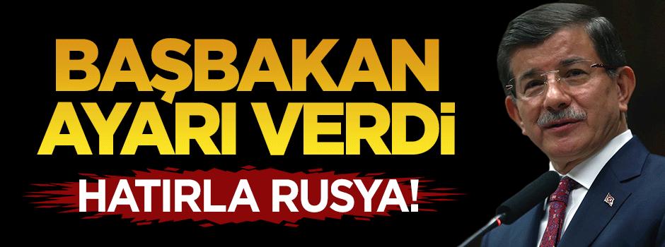 Başbakan Davutoğlu Rusya'ya ayarı verdi