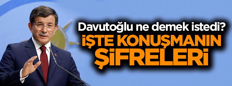 Başbakan Davutoğlu ne demek istedi?