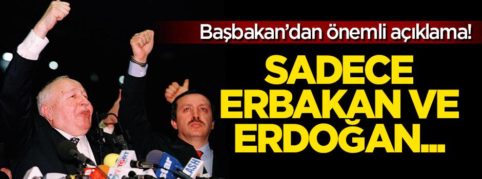 Başbakan: Sadece Erbakan ve Erdoğan mücadele etti