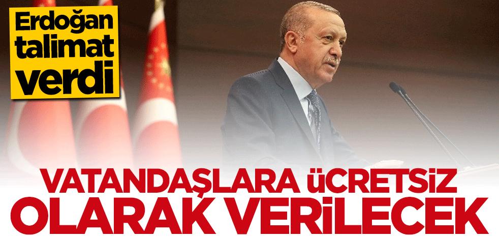 Başkan Erdoğan talimat verdi: Vatandaşlara ücretsiz olarak dağıtılacak