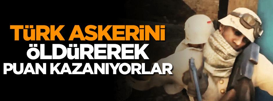 Türk askerini öldürerek puan kazanıyorlar!