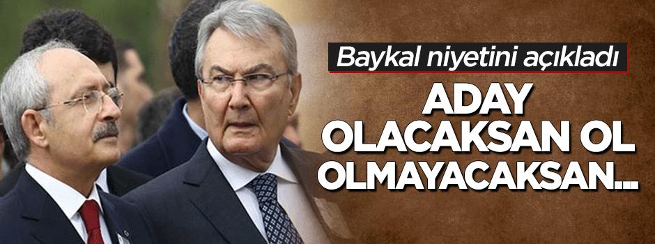 Baykal'dan Kılıçdaroğlu'na: Aday olacaksan ol! Olamayacaksan...