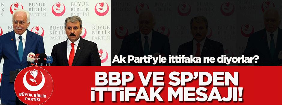 BBP ve SP'den AK Parti'yle ittifak mesajı