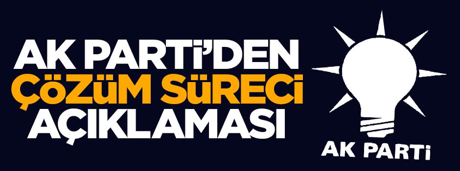 AK Parti'den çözüm süreci açıklaması