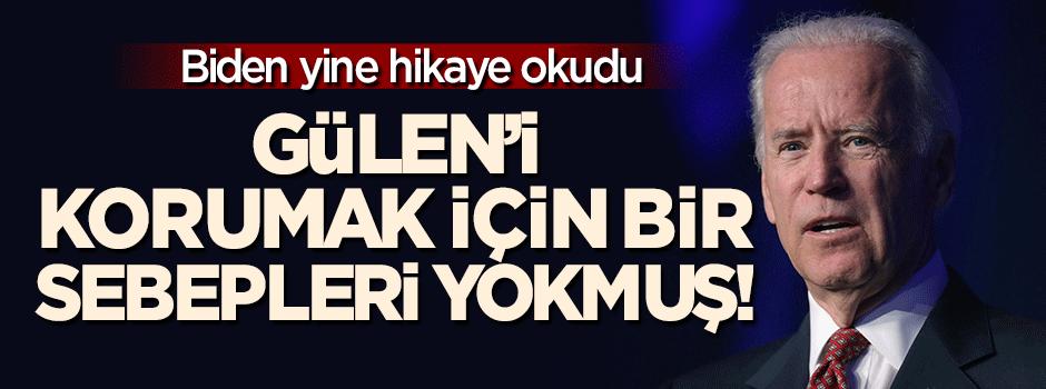 Biden'dan masala devam: Gülen'i korumak için sebebimiz yok