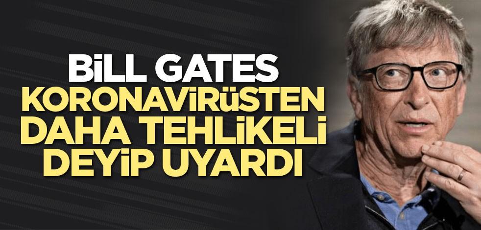 Bill Gates koronavirüsten daha tehlikeli deyip uyardı