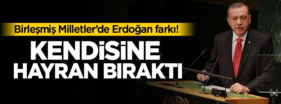 Birleşmiş Milletler'de Erdoğan farkı!