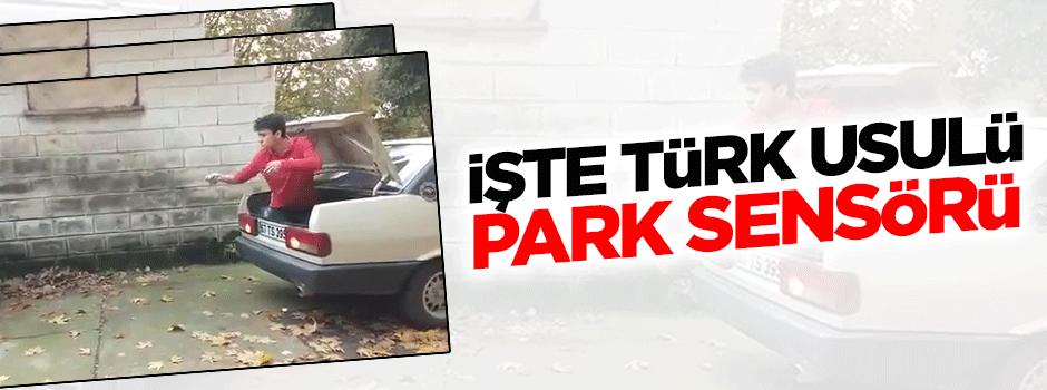 Bu da Türk usulü park sensörü