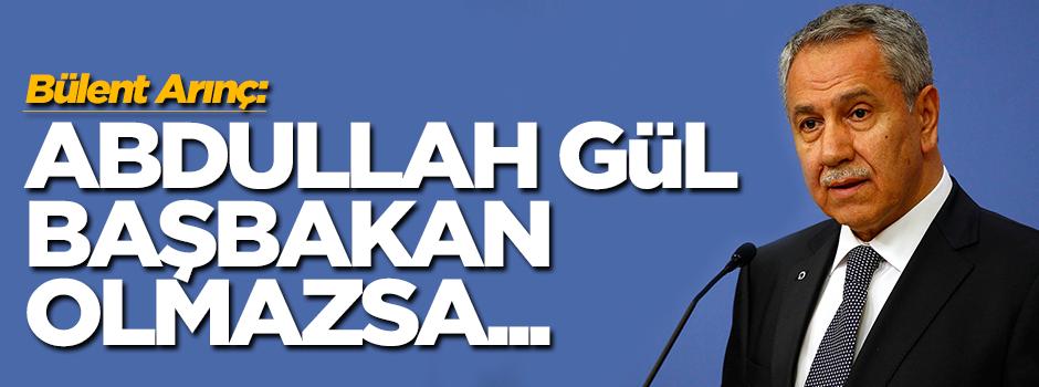 Bülent Arınç: Abdullah Gül Meclis Başkanı olmalı