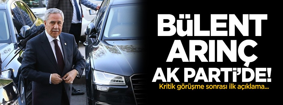 Bülent Arınç AK Parti'de!