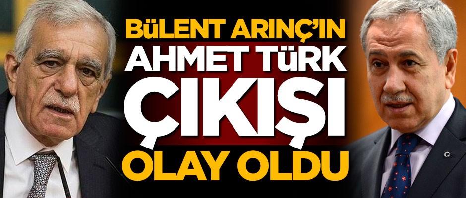 Bülent Arınç'ın Ahmet Türk çıkışı olay oldu